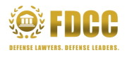 FDCC Defense Lawyers. Defense Leaders.